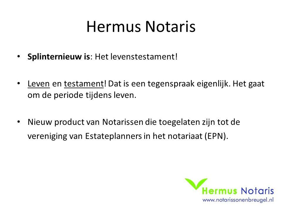 Hermus Notaris Splinternieuw is: Het levenstestament.