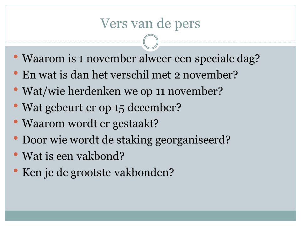 Vers van de pers Waarom is 1 november alweer een speciale dag? En wat is dan het verschil met 2 november? Wat/wie herdenken we op 11 november? Wat geb