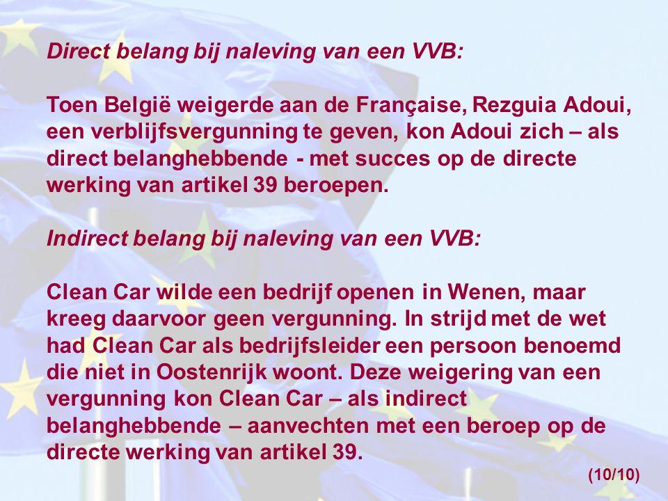 Direct belang bij naleving van een VVB: Toen België weigerde aan de Française, Rezguia Adoui, een verblijfsvergunning te geven, kon Adoui zich – als d