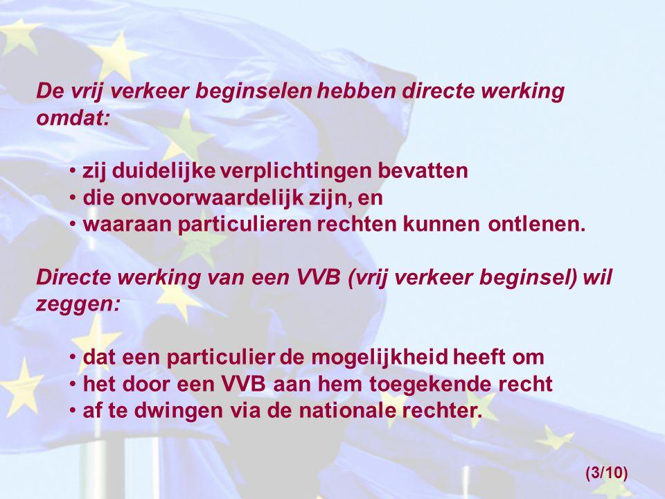 De vrij verkeer beginselen bevatten verplichtingen voor: a.