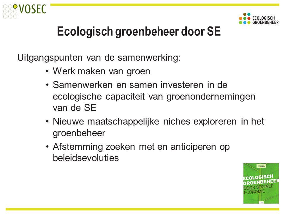 Ecologisch groenbeheer door SE Uitgangspunten van de samenwerking: Werk maken van groen Samenwerken en samen investeren in de ecologische capaciteit v