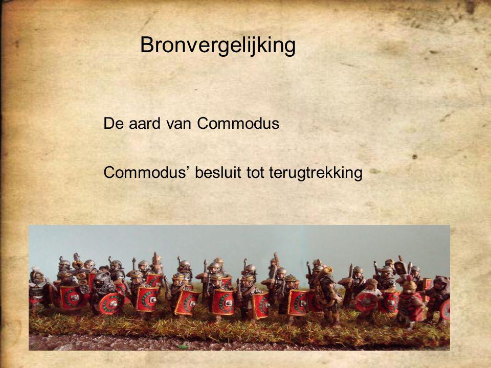 Bronvergelijking Commodus' besluit tot terugtrekking De aard van Commodus