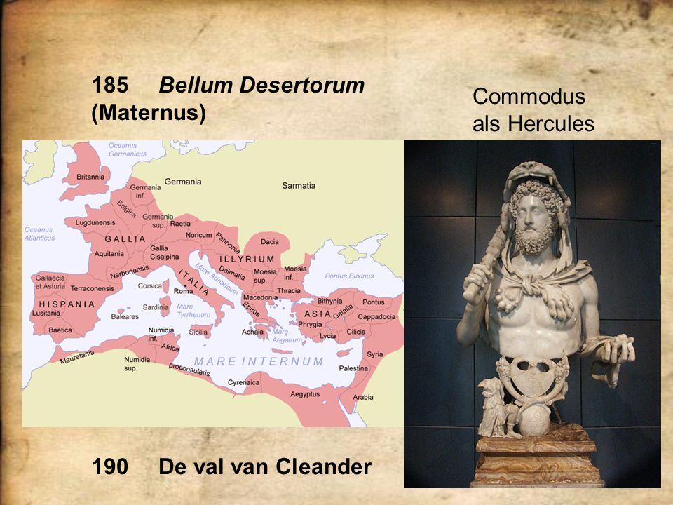 Commodus als Hercules 190De val van Cleander 185Bellum Desertorum (Maternus)