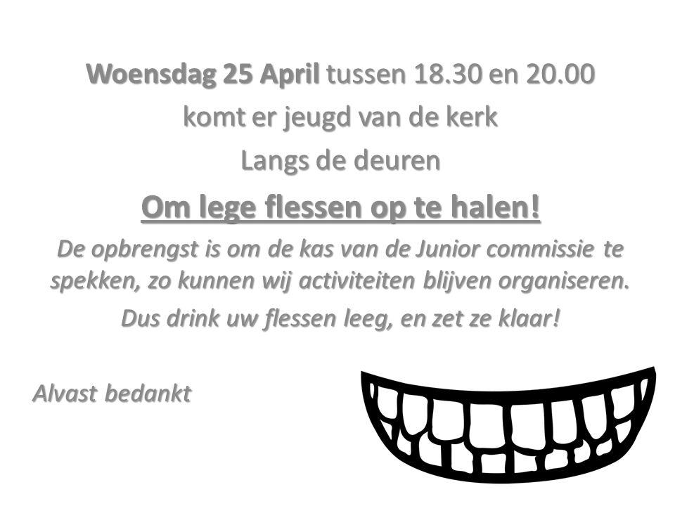 Woensdag 25 April tussen 18.30 en 20.00 komt er jeugd van de kerk Langs de deuren Om lege flessen op te halen! De opbrengst is om de kas van de Junior