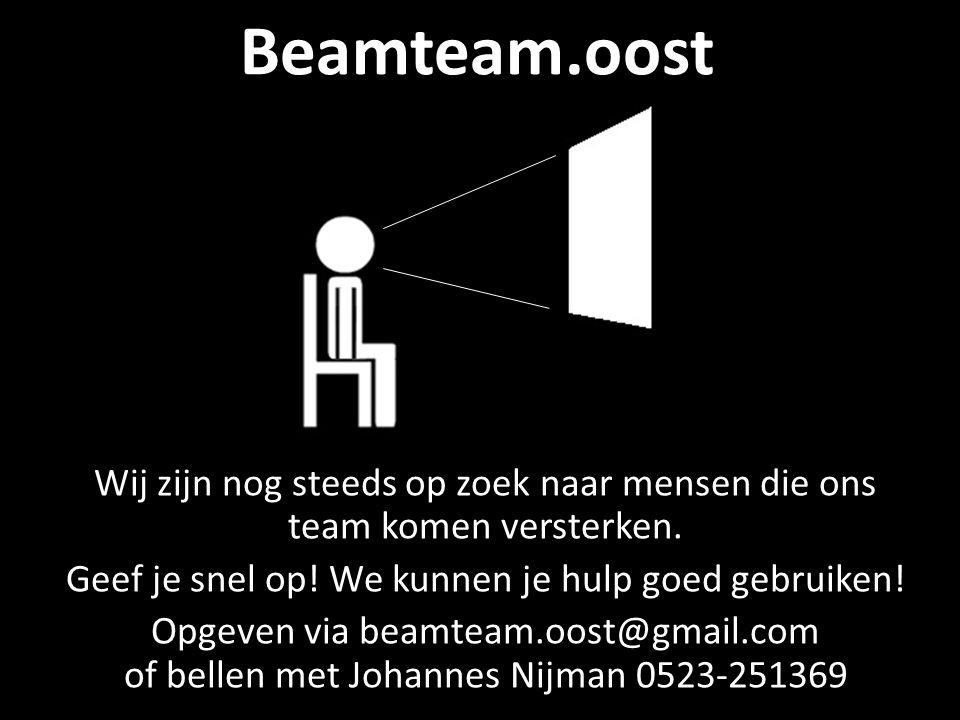 Beamteam.oost Wij zijn nog steeds op zoek naar mensen die ons team komen versterken. Geef je snel op! We kunnen je hulp goed gebruiken! Opgeven via be