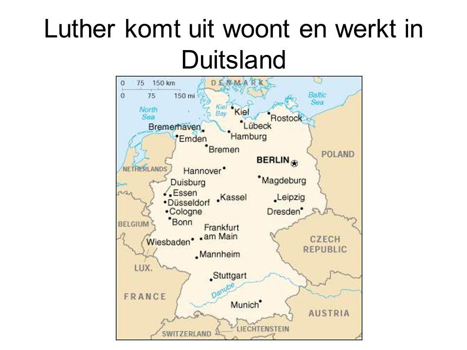 Luther komt uit woont en werkt in Duitsland