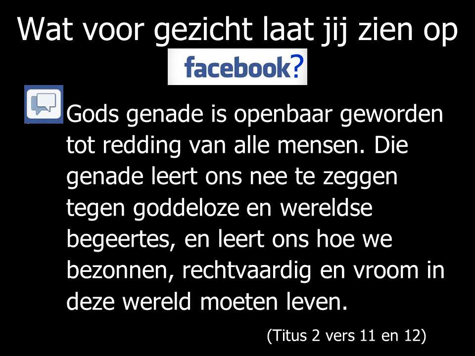 Op Facebook zoek je bevestiging van andere mensen.
