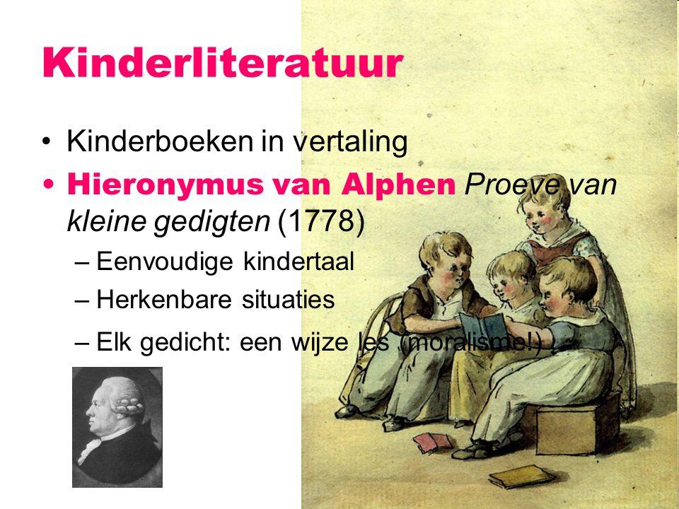 Kinderboeken in vertaling Hieronymus van Alphen Proeve van kleine gedigten (1778) –Eenvoudige kindertaal –Herkenbare situaties –Elk gedicht: een wijze
