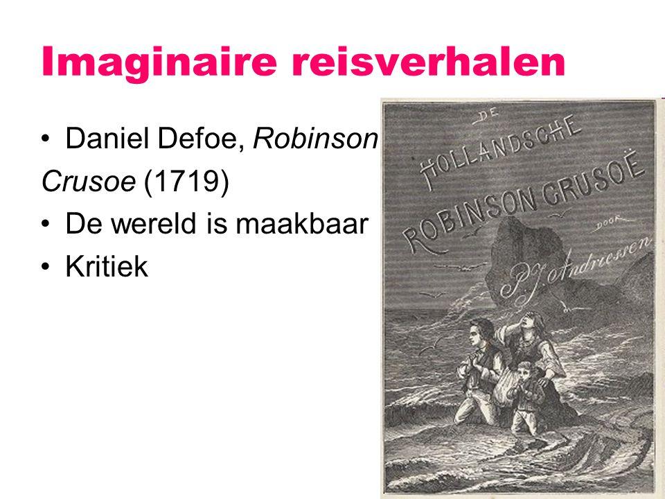Imaginaire reisverhalen Daniel Defoe, Robinson Crusoe (1719) De wereld is maakbaar Kritiek
