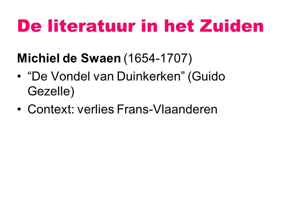 """De literatuur in het Zuiden Michiel de Swaen (1654-1707) """"De Vondel van Duinkerken"""" (Guido Gezelle) Context: verlies Frans-Vlaanderen"""