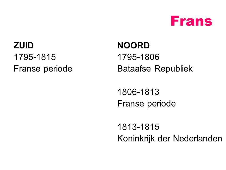 Verenigd ZUID 1815-1830 Verenigd Koninkrijk der Nederlanden NOORD 1815-1830 Verenigd Koninkrijk der Nederlanden