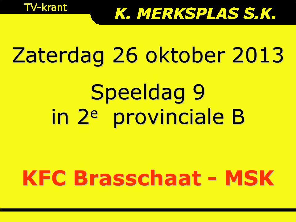 Zaterdag 26 oktober 2013 Speeldag 9 in 2 e provinciale B KFC Brasschaat - MSK