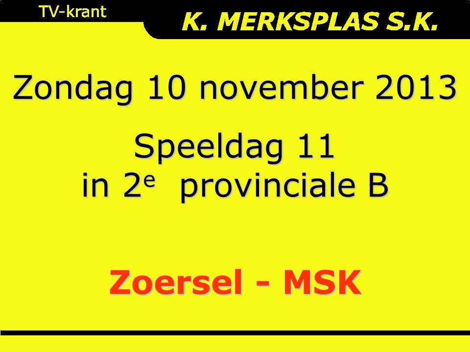 Zondag 10 november 2013 Speeldag 11 in 2 e provinciale B Zoersel - MSK