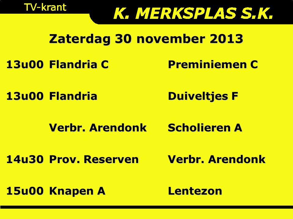 Zaterdag 30 november 2013 13u00 Flandria C Preminiemen C 13u00Flandria Duiveltjes F Verbr.