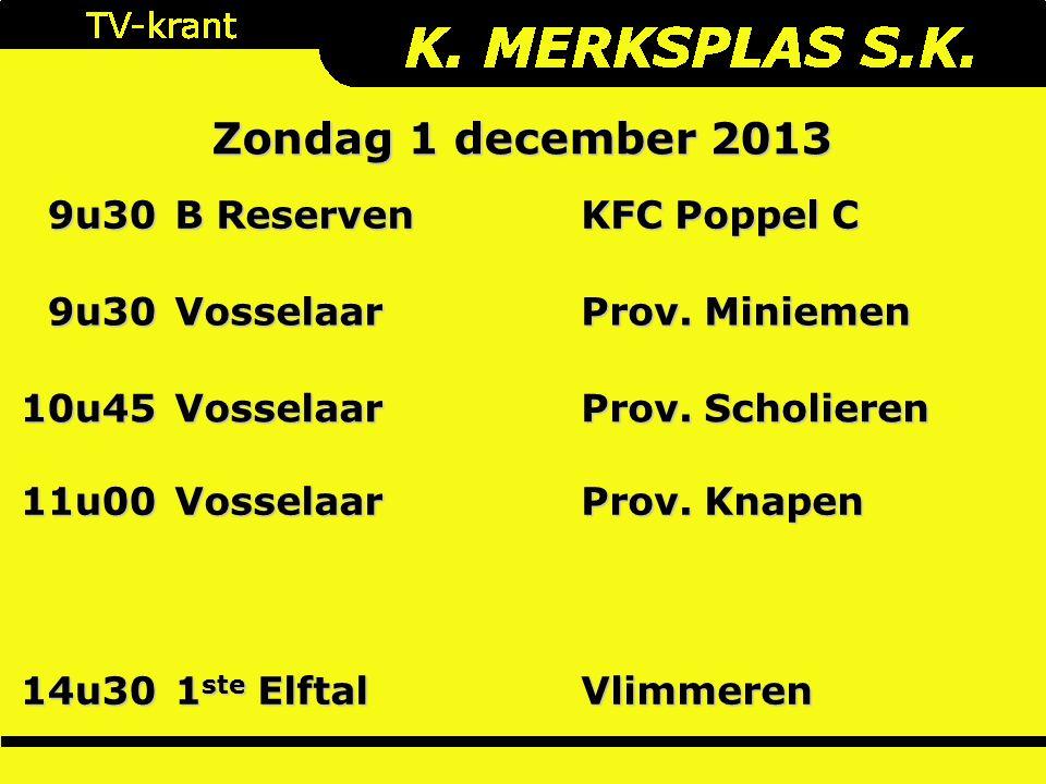 Zondag 1 december 2013 9u30 B Reserven KFC Poppel C 9u30Vosselaar Prov.