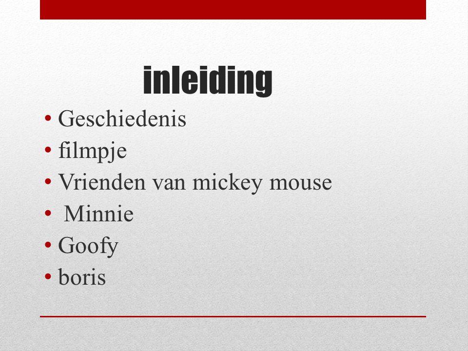 inleiding Geschiedenis filmpje Vrienden van mickey mouse Minnie Goofy boris