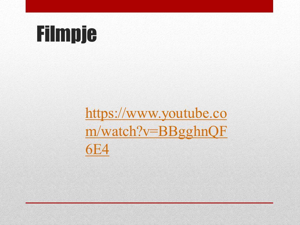 Filmpje https://www.youtube.co m/watch?v=BBgghnQF 6E4