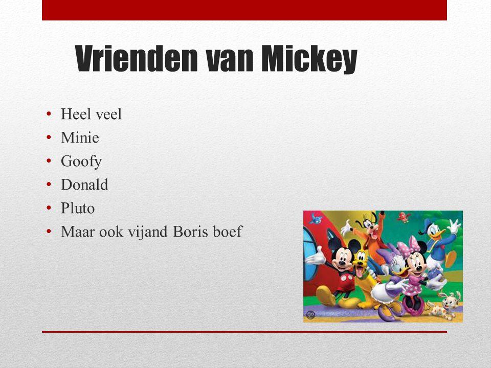 Vrienden van Mickey Heel veel Minie Goofy Donald Pluto Maar ook vijand Boris boef