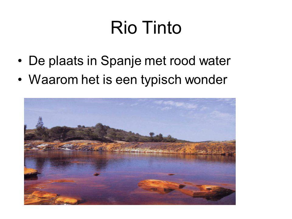Rio Tinto De plaats in Spanje met rood water Waarom het is een typisch wonder
