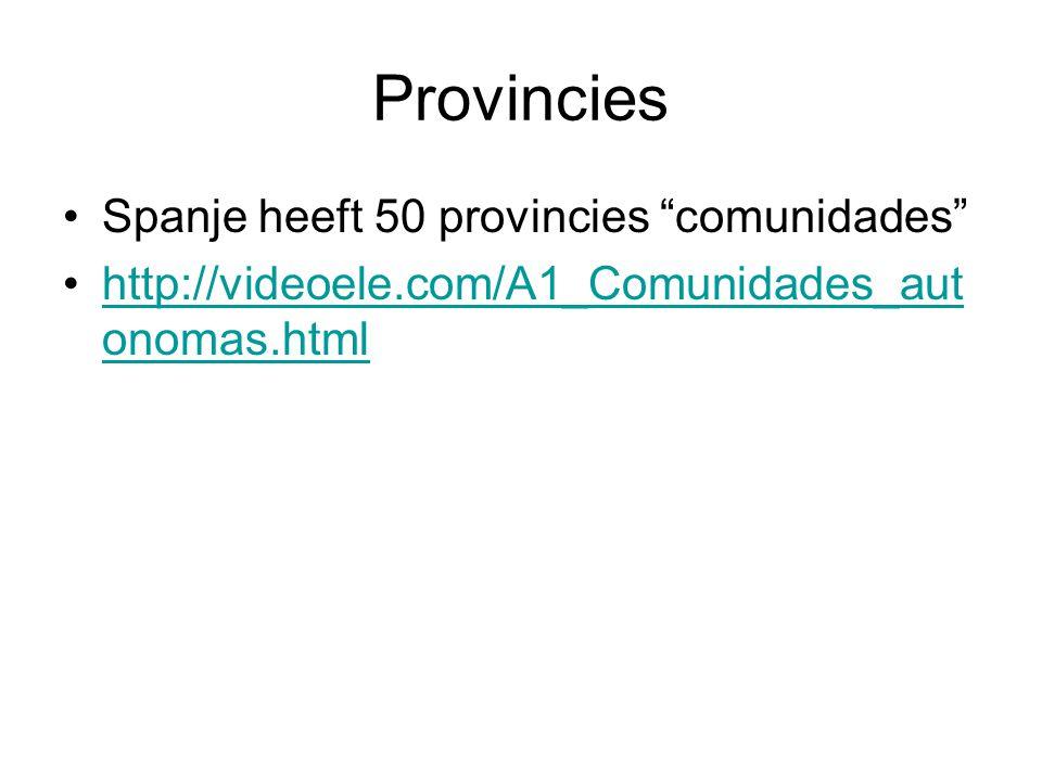 "Provincies Spanje heeft 50 provincies ""comunidades"" http://videoele.com/A1_Comunidades_aut onomas.htmlhttp://videoele.com/A1_Comunidades_aut onomas.ht"