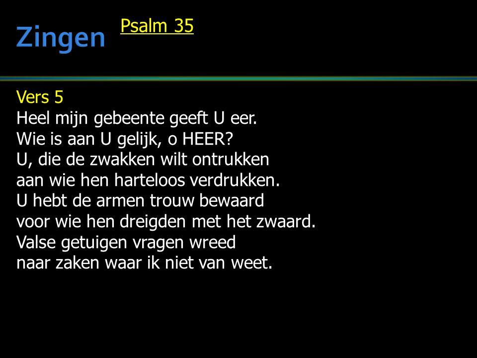 Vers 6 Zij die belust zijn op mijn bloed vergelden mij slechts kwaad voor goed.