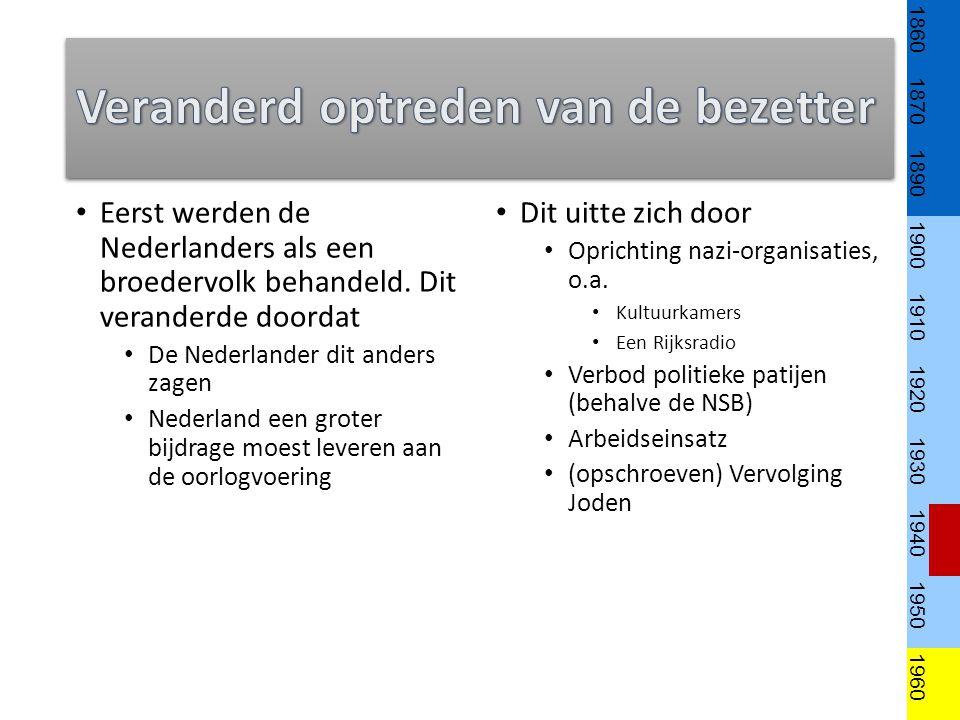 Eerst werden de Nederlanders als een broedervolk behandeld.