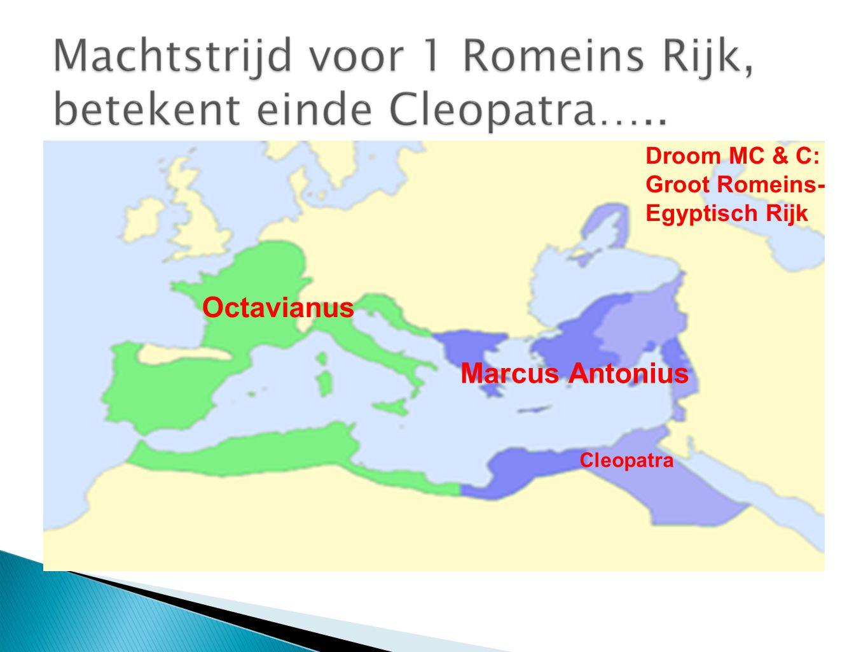 Octavianus Marcus Antonius Cleopatra Droom MC & C: Groot Romeins- Egyptisch Rijk