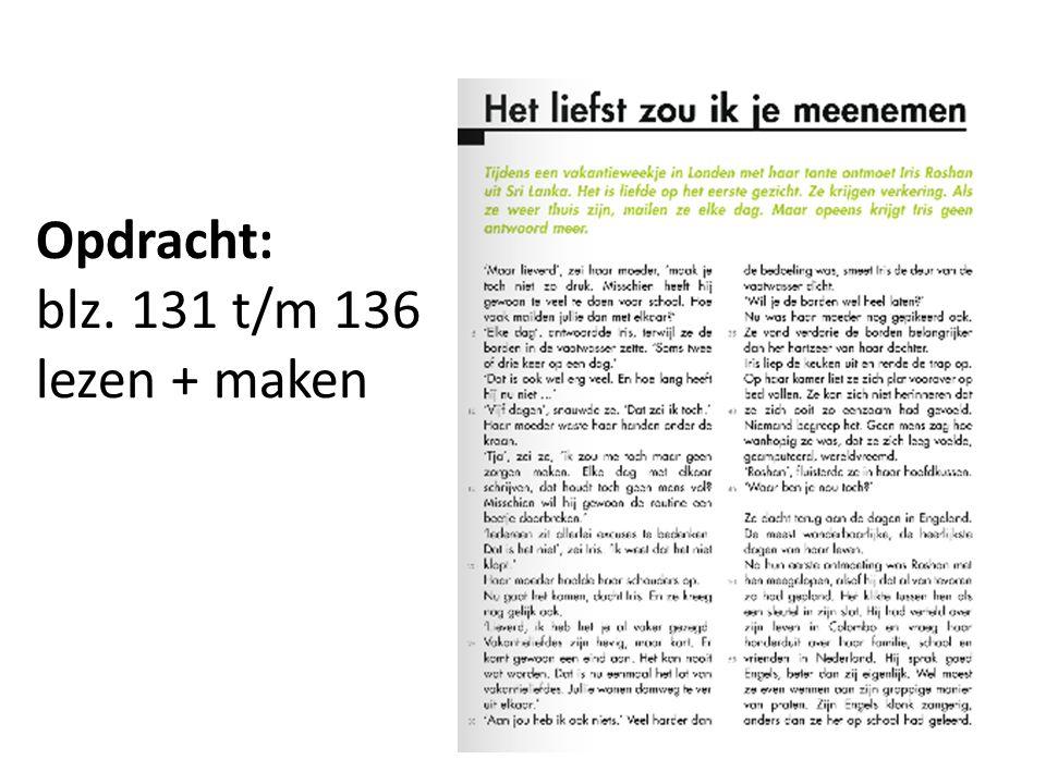 Opdracht: blz. 131 t/m 136 lezen + maken