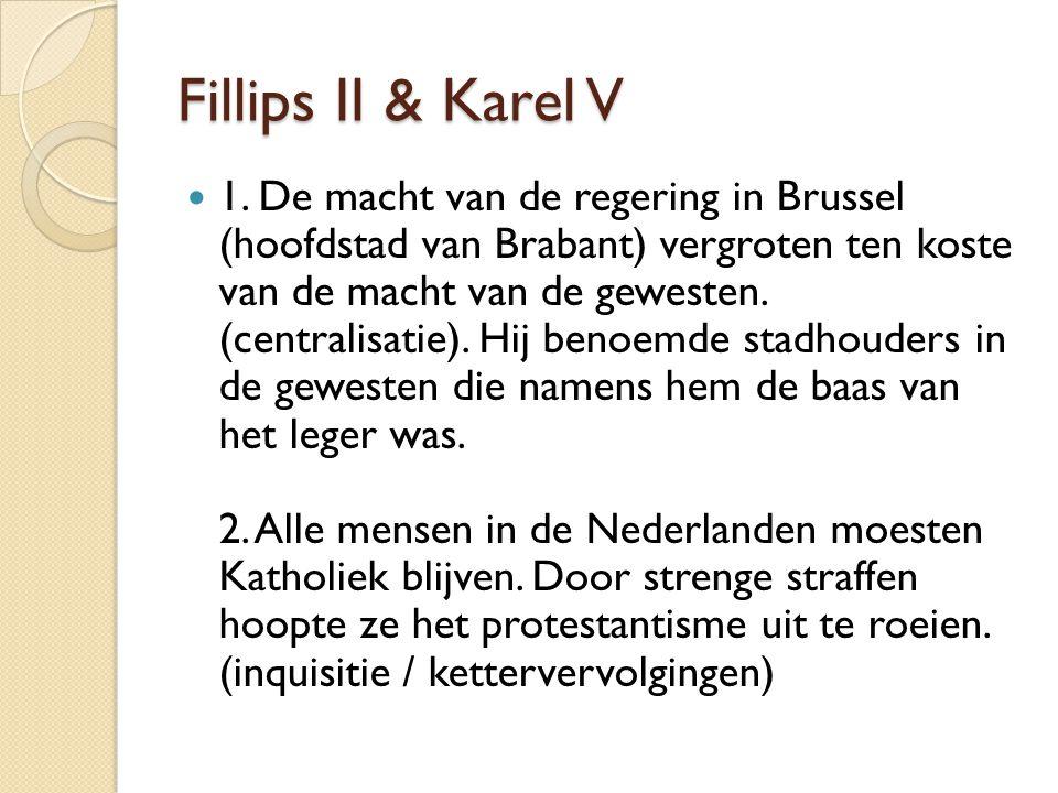 Fillips II & Karel V 1. De macht van de regering in Brussel (hoofdstad van Brabant) vergroten ten koste van de macht van de gewesten. (centralisatie).