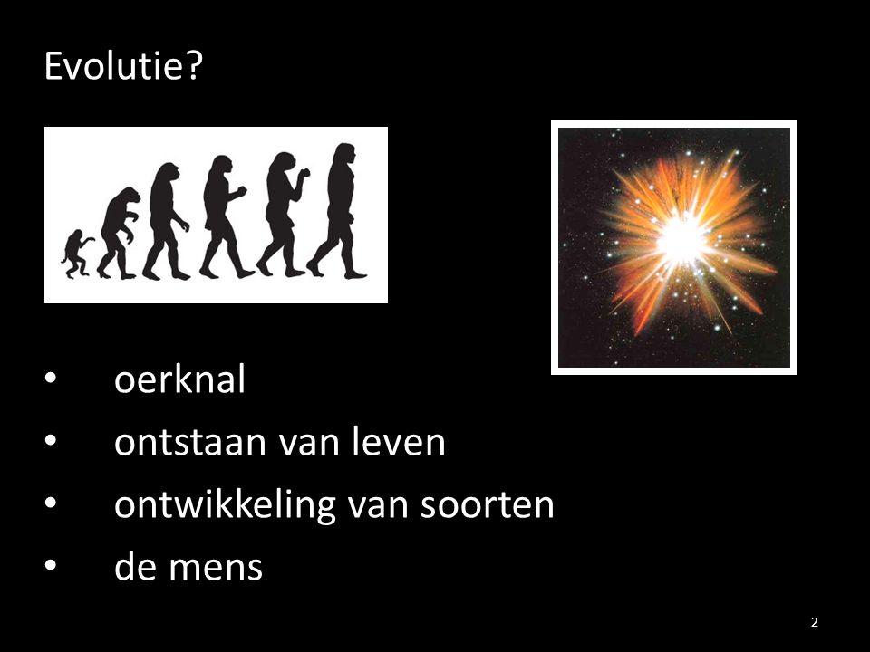 Evolutie? oerknal ontstaan van leven ontwikkeling van soorten de mens 2
