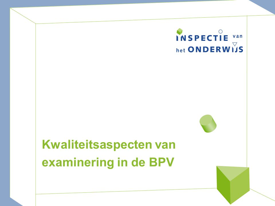 Kwaliteitsaspecten van examinering in de BPV