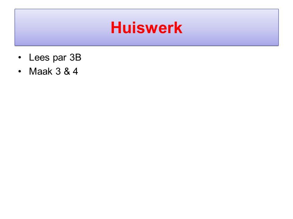 Huiswerk Lees par 3B Maak 3 & 4