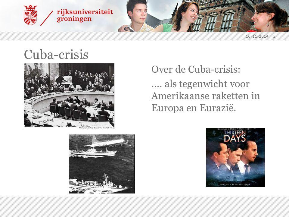 Cuba-crisis 16-11-2014 | 5 Over de Cuba-crisis: …. als tegenwicht voor Amerikaanse raketten in Europa en Eurazië.