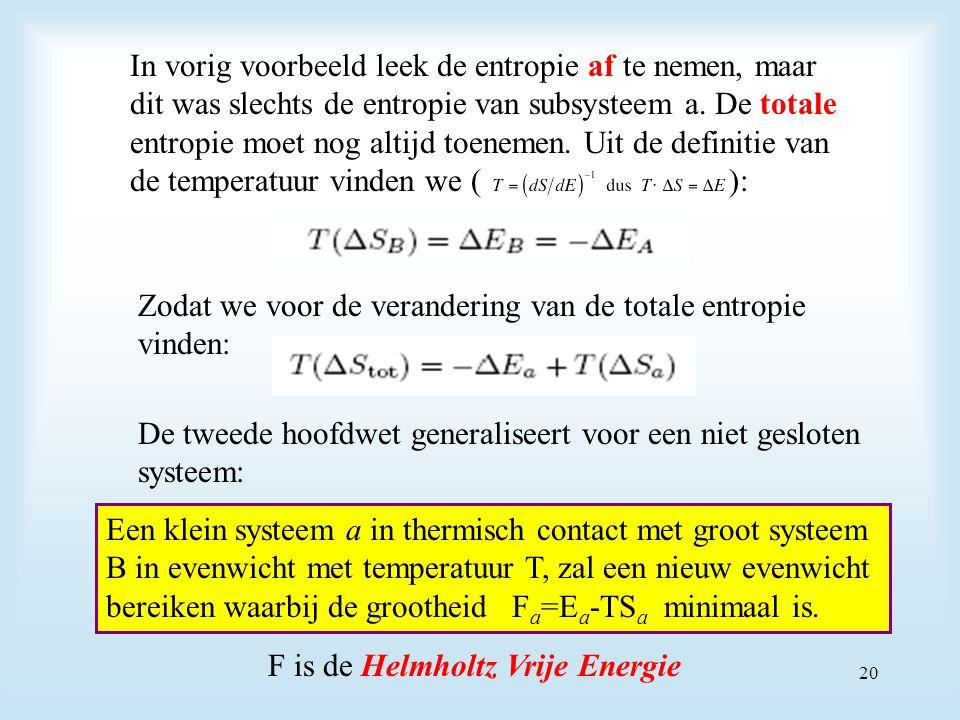 In vorig voorbeeld leek de entropie af te nemen, maar dit was slechts de entropie van subsysteem a. De totale entropie moet nog altijd toenemen. Uit d