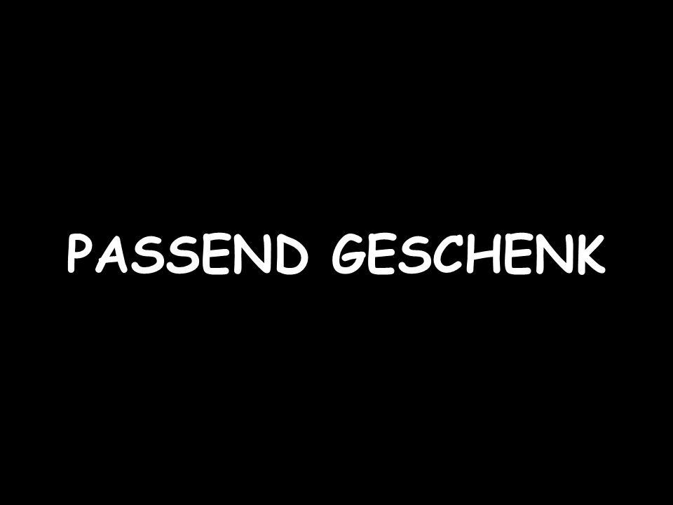 PASSEND GESCHENK