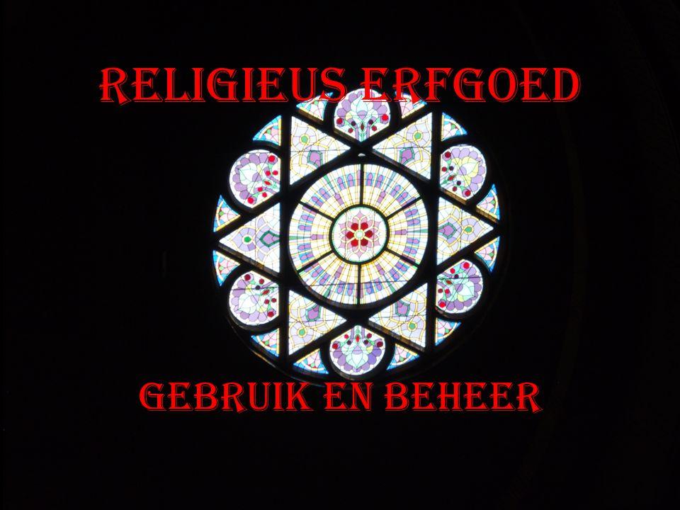 Religieus erfgoed Gebruik en beheer