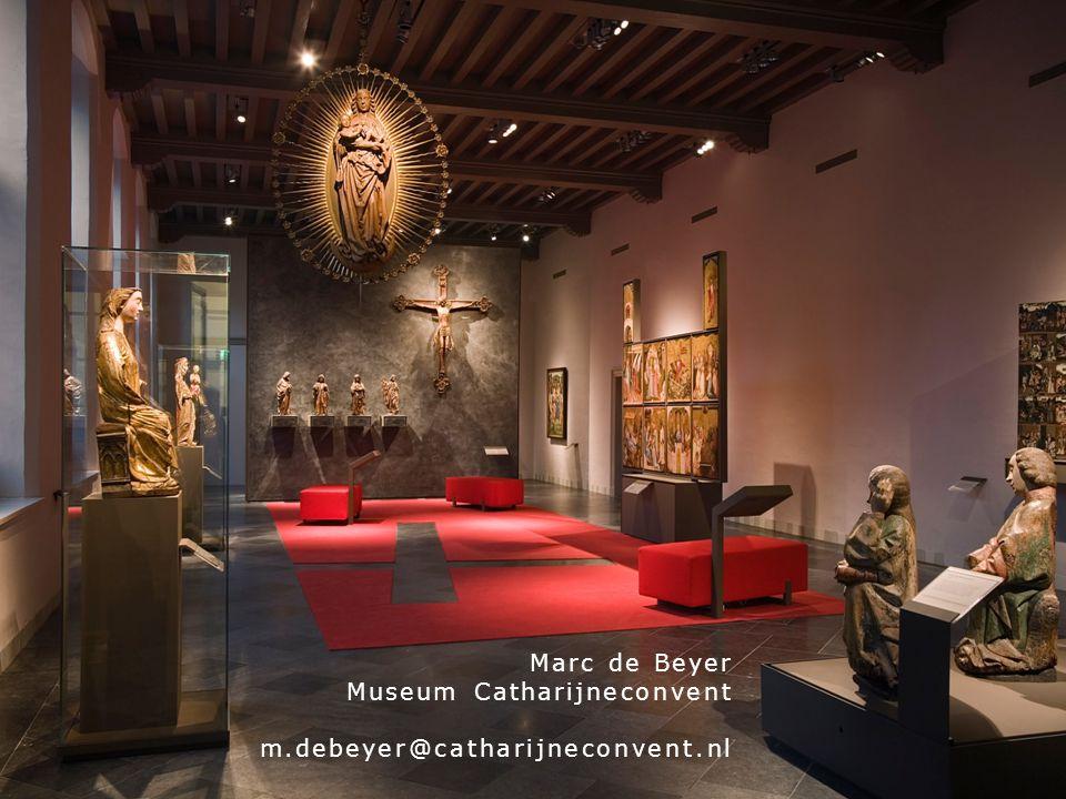 Marc de Beyer Museum Catharijneconvent m.debeyer@catharijneconvent.nl