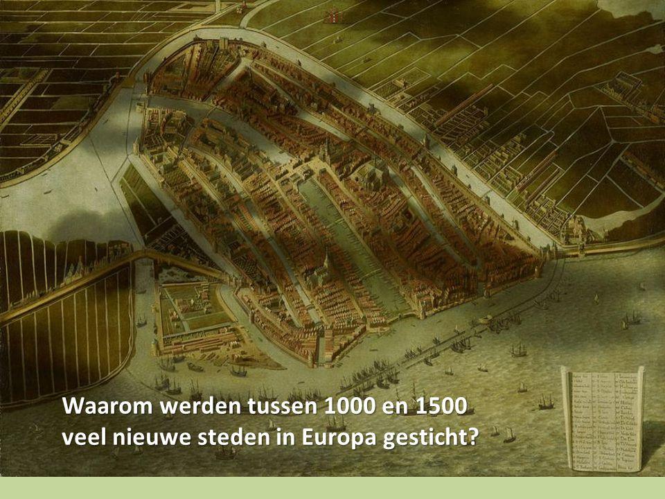 Waarom werden tussen 1000 en 1500 veel nieuwe steden in Europa gesticht?