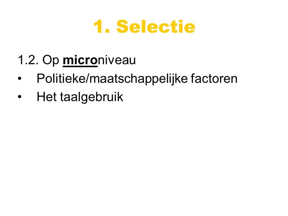 1. Selectie 1.2. Op microniveau Politieke/maatschappelijke factoren Het taalgebruik