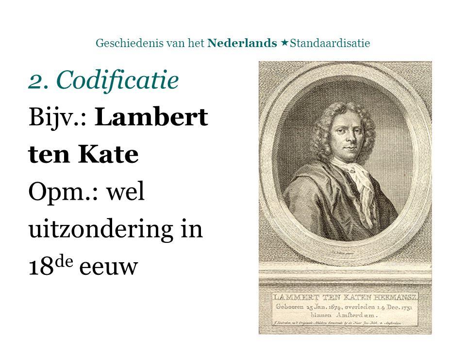 Geschiedenis van het Nederlands  Standaardisatie 2.