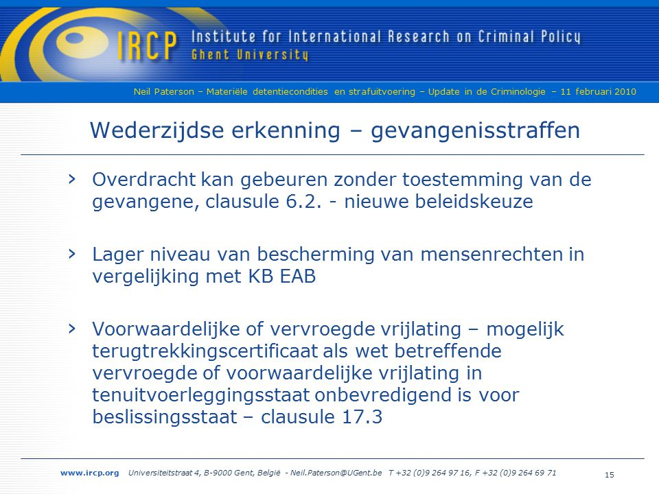 www.ircp.org Universiteitstraat 4, B-9000 Gent, België - Neil.Paterson@UGent.be T +32 (0)9 264 97 16, F +32 (0)9 264 69 71 Neil Paterson – Materiële d