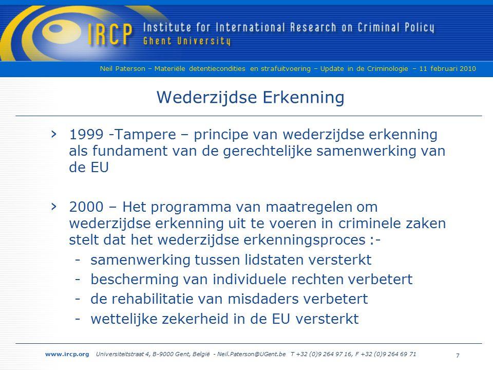www.ircp.org Universiteitstraat 4, B-9000 Gent, België - Neil.Paterson@UGent.be T +32 (0)9 264 97 16, F +32 (0)9 264 69 71 Neil Paterson – Materiële detentiecondities en strafuitvoering – Update in de Criminologie – 11 februari 2010 Problemen… 1.