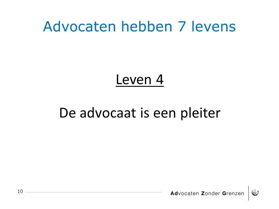 Advocaten hebben 7 levens 10 Leven 4 De advocaat is een pleiter