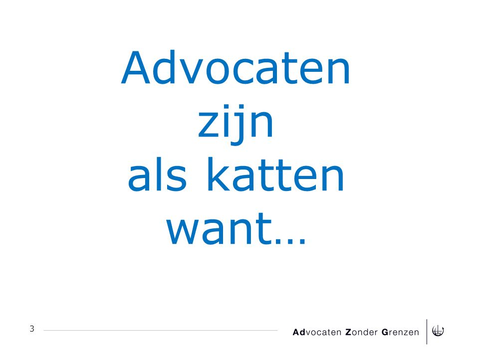 3 Advocaten zijn als katten want…