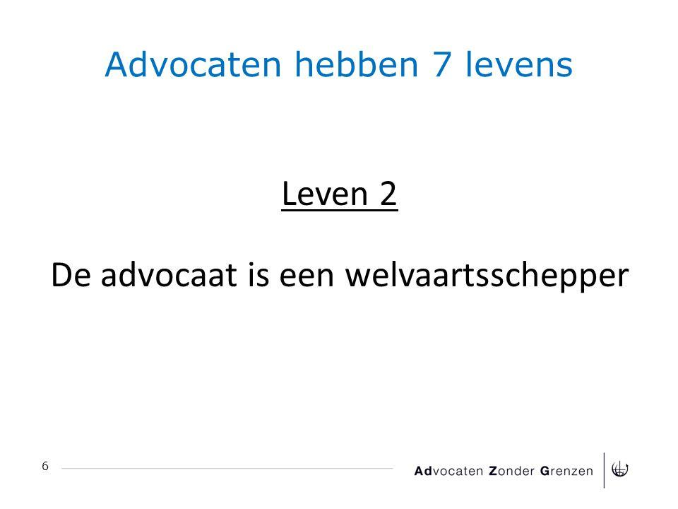 Advocaten hebben 7 levens 6 Leven 2 De advocaat is een welvaartsschepper