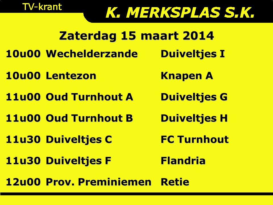 10u00Wechelderzande Duiveltjes I 10u00Lentezon Knapen A 11u00 Oud Turnhout A Duiveltjes G 11u00 Oud Turnhout B Duiveltjes H 11u30 Duiveltjes C FC Turnhout 11u30 Duiveltjes F Flandria 12u00 Prov.
