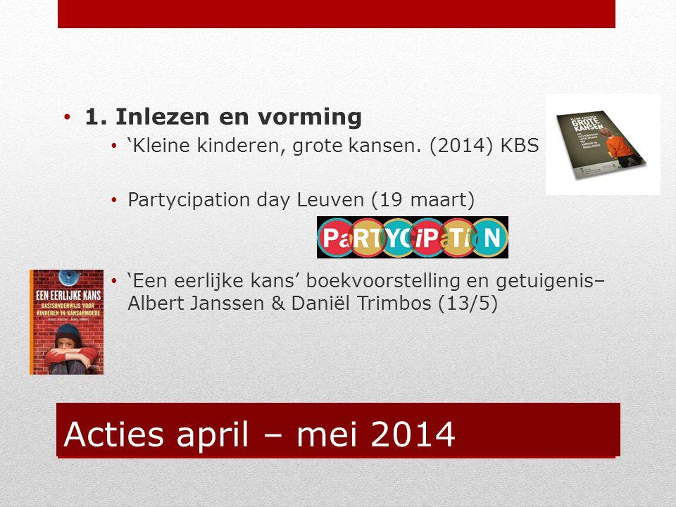 Acties april – mei 2014 1. Inlezen en vorming 'Kleine kinderen, grote kansen.