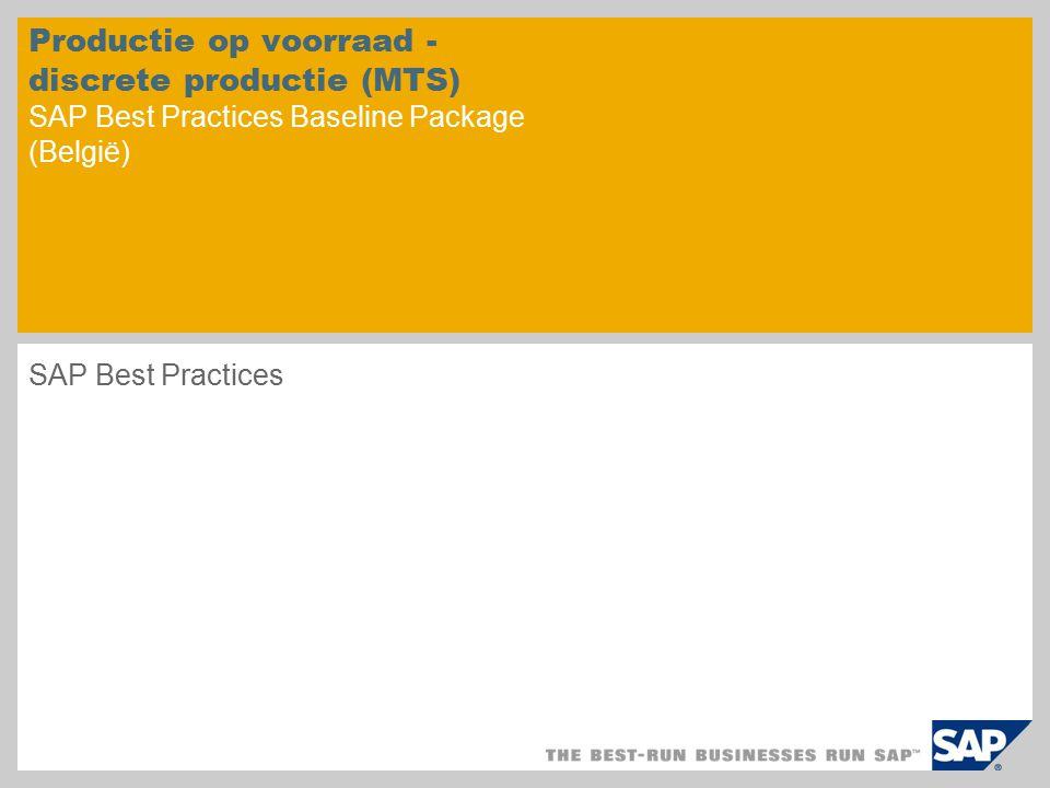 Productie op voorraad - discrete productie (MTS) SAP Best Practices Baseline Package (België) SAP Best Practices