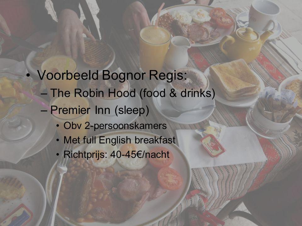 Chouffeleirs shortbike 2014 Voorbeeld Bognor Regis: –The Robin Hood (food & drinks) –Premier Inn (sleep) Obv 2-persoonskamers Met full English breakfast Richtprijs: 40-45€/nacht