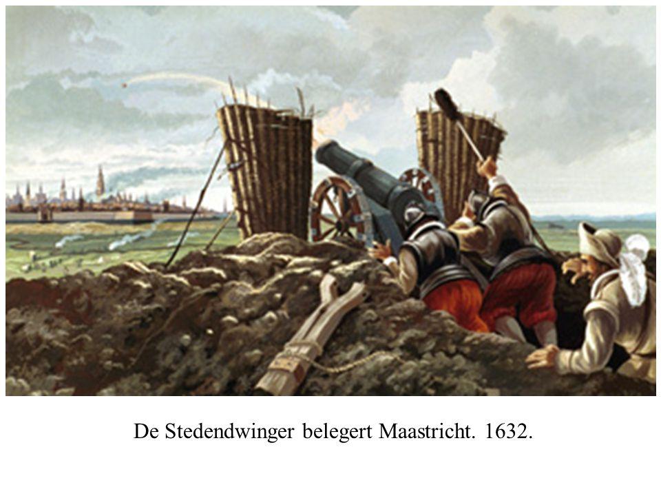 De Stedendwinger belegert Maastricht. 1632.